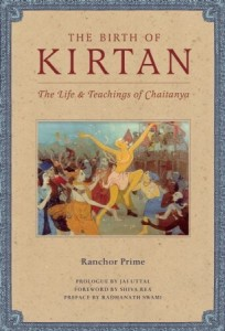 The-Birth-of-Kirtan-The-Life-and-Teachings-of-Chaitanya-by-Ranchor-Prime